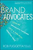 Brand Advocates: Turning Enthusiastic Customers into a Powerful Marketing Force (English Edition)
