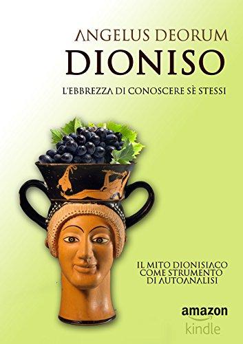 dioniso lebbrezza di conoscere se stessi il mito dionisiaco come strumento di autoanalisi telestica vol 2 pdf