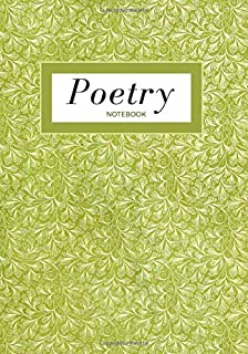 Poetry notebook: creative green journal to fill with your most beautiful poems - lined and blank pages to write, draw, ske...