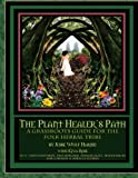 The Plant Healer's Path: A Grassroots Guide For the Folk Herbal Tribe