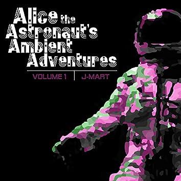 Alice the Astronaut's Ambient Adventures, Vol. 1