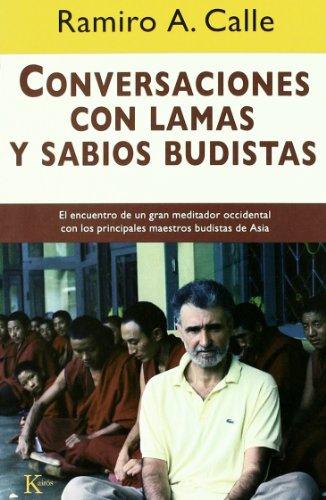 Conversaciones con lamas y sabios budistas: El encuentro de un gran meditador occidental con los principales maestros budistas de Asia (Sabiduría Perenne)
