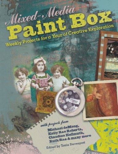 Mixed-Media Paint Box: Weekly Projects for a Year of Creative Expression: Weekly Projects for a Year of Creative Exploration