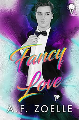 Fancy Love: An MM Grumpy/Sunshine Age Gap Romance (Good Bad Idea Book 3) (English Edition)