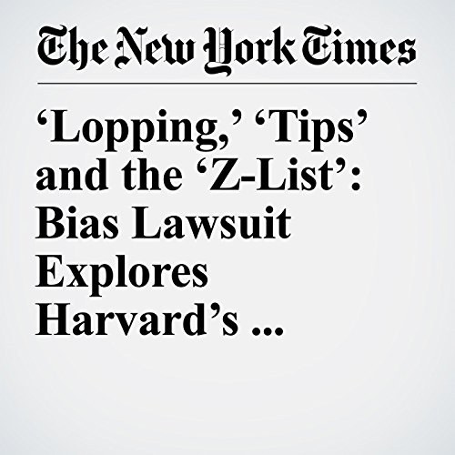 'Lopping,' 'Tips' and the 'Z-List': Bias Lawsuit Explores Harvard's Admissions Secrets audiobook cover art
