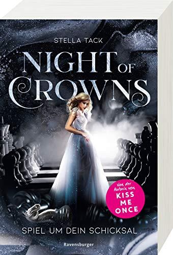 Night of Crowns, Band 1: Spiel um dein Schicksal (Night of Crowns, 1)
