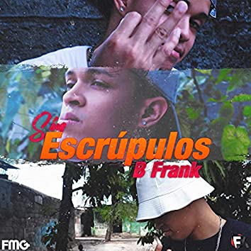 Sin Escrupulos (feat. .B Frank)