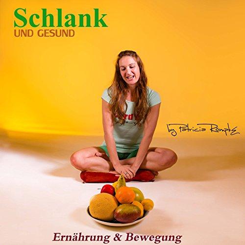 Schlank und Gesund     Ernährung und Bewegung              By:                                                                                                                                 Patricia Römpke                               Narrated by:                                                                                                                                 Patricia Römpke                      Length: 33 mins     Not rated yet     Overall 0.0