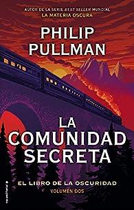 La comunidad secreta: El libro de la oscuridad. Volumen II par Philip Pullman