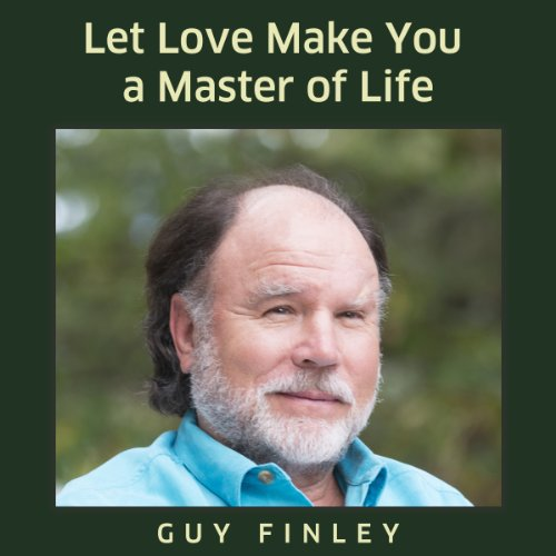Let Love Make You a Master of Life audiobook cover art