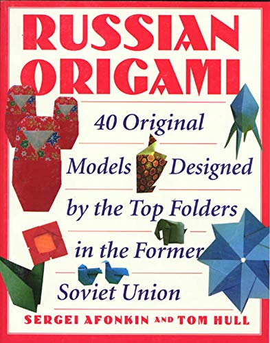 Russian Origami: 40 Original Models Designed by the Top Folders in the Former Soviet Union (English Edition)