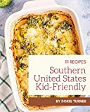 111 Southern United States Kid-Friendly Recipes: Enjoy Everyday With Southern United States Kid-Friendly Cookbook! (English Edition)