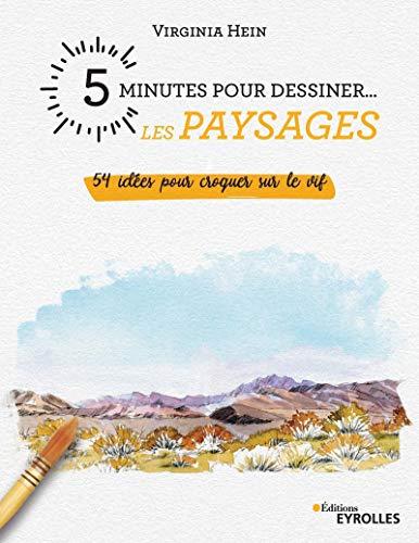 5 minutes pour dessiner... les paysages: 54 idées pour croquer...