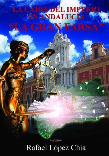 La Caída del Imperio en Andalucía - La Gran Farsa
