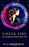 Greek Fire: Book Two of the Guardians