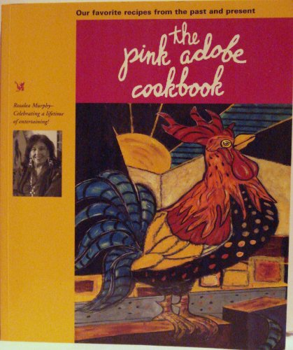 Pink Adobe Cookbook, Our Favorite Recipes from the Past and Present
