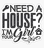 Real Estate Gift Needs A House I'm Your Girl Realtor - Sticker Graphic - Auto, Wall, Laptop, Cell, Truck Sticker for Windows, Cars, Trucks