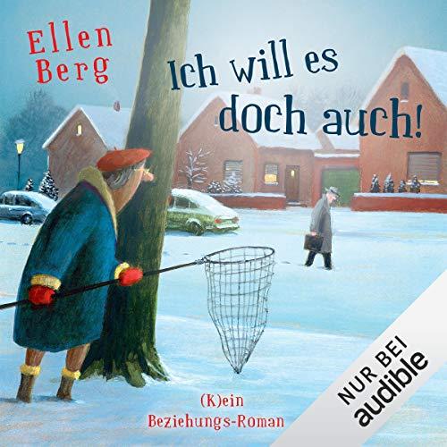 Ich will es doch auch! (K)ein Beziehungs-Roman                   Autor:                                                                                                                                 Ellen Berg                               Sprecher:                                                                                                                                 Sonngard Dressler                      Spieldauer: 10 Std. und 46 Min.     832 Bewertungen     Gesamt 4,4