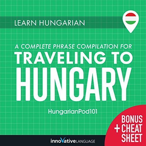 Learn Hungarian: A Complete Phrase Compilation for Traveling to Hungary cover art