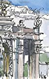Triumphal Arch Journal: Portable, 100 page writing notebook. Features a watercolor illustration of famous landmark on the cover.