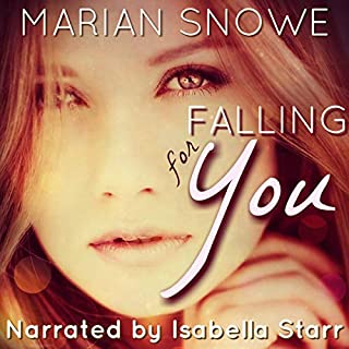 Falling for You                   By:                                                                                                                                 Marian Snowe                               Narrated by:                                                                                                                                 Isabella Starr                      Length: 8 hrs and 9 mins     3 ratings     Overall 5.0