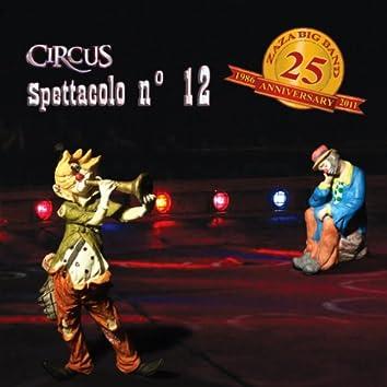 Circus spettacolo n° 12 (Zaza Big Band 25th Anniversary, 1986-2011)