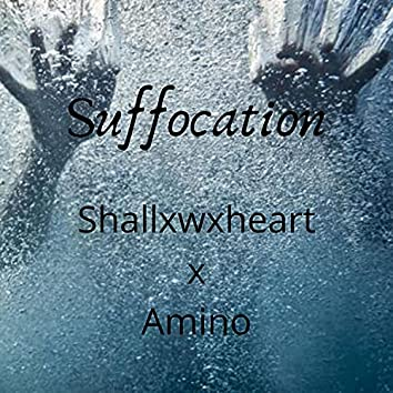 suffocation (feat. Amino)
