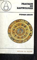 Pratique de l'astrologie de Stephen Arroyo