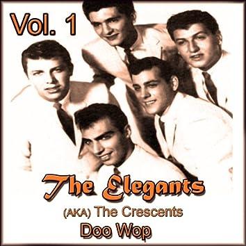 The Elegants (Aka the Crescents) Doo Wop, Vol. 1