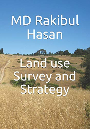 Compare Textbook Prices for Land use Survey and Strategy  ISBN 9798651760190 by Hasan, MD Rakibul