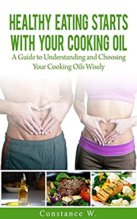 Healthy Eating Starts With Your Cooking Oil