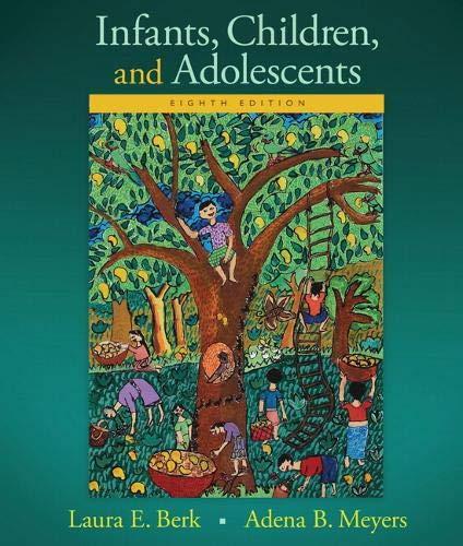 Infants, Children, and Adolescents (Berk, Infants, Children, and Adolescents Series)