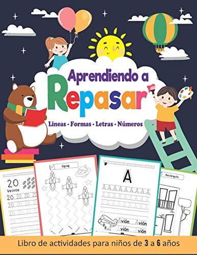 Aprendiendo a Repasar: Lineas Formas Letras Números... Primeros Ejercicios de Escritura... Libro de Actividades Preescolar (3 a 6 años)