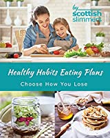 Healthy Habits Eating Plans: choose how you lose!