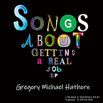 Songs About Getting a Real Job - EP