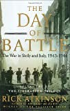 The Day of Battle: The War in Sicily and Italy, 1943-1944 (Volume Two of The Liberation Trilogy)