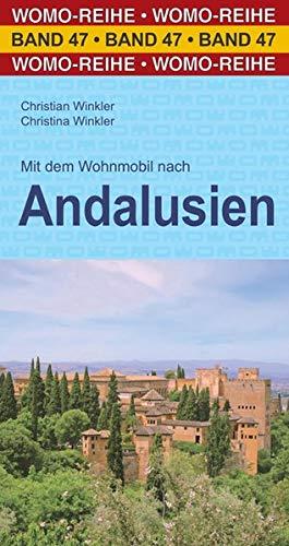 Mit dem Wohnmobil nach Andalusien (Womo-Reihe)