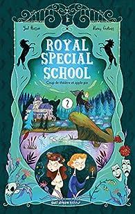 Royal Special School, tome 2 : Coup de théâtre et apple pie par Yaël Hassan
