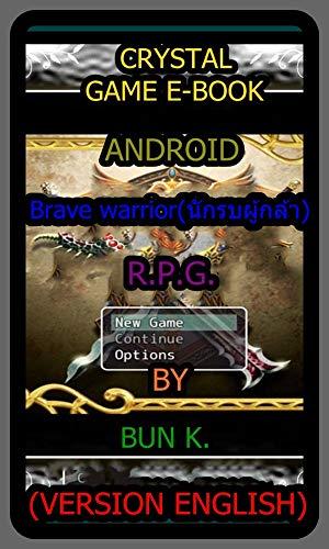Brave warrior(นักรบผู้กล้า)(keyword)crystalebookcom: Game type R.P.G. Game machine (ANDROID) (English Edition)