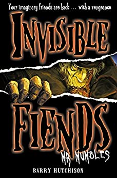 Mr Mumbles (Invisible Fiends, Book 1) by [Barry Hutchison]