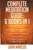 Complete Meditation Guide: Daily Guided Meditations for Beginners ] Deep Sleep Self-Hypnosis, Stress & Anxiety Relief + Morning Energy Awakening + Mindfulness + Chakra Healing + Buddhism and Zen (Practical Guided Meditations)
