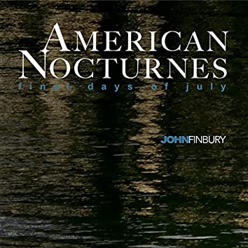 American Nocturnes: Final Days of July