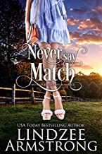 Never Say Match: a small town hate-to-love romance (No Match for Love)