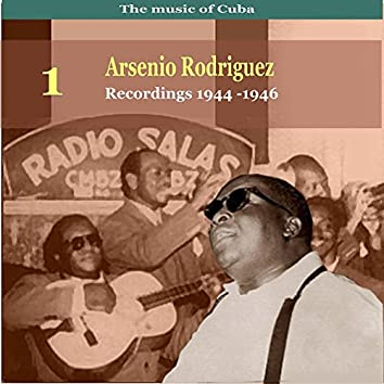 The Music of Cuba, Arsenio Rodríguez, Vol. 1 / Recordings 1944 - 1946