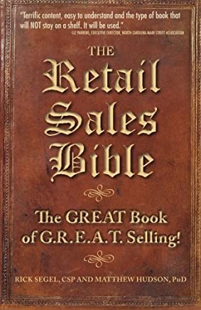 The Retail Sales Bible: The Great Book of G.R.E.A.T. Selling by Rick Segel Matthew Hudson(2011-05-04)
