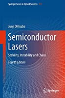 Semiconductor Lasers: Stability, Instability and Chaos (Springer Series in Optical Sciences, 111)