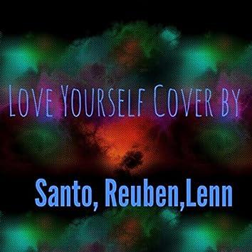 Love Yourself Cover By Santo, Reuben,Lenn