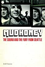 Mudhoney: The Sound and the Fury from Seattle