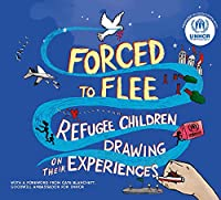 Forced to Flee: Refugee Children Drawing on Their Experiences