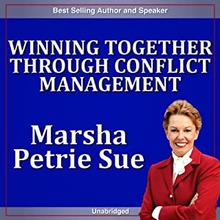 Winning Together Through Conflict Management     Ignite Success While Reducing Conflict              By:                                                                                                                                 Marsha Sue Petrie                               Narrated by:                                                                                                                                 Marsha Petrie Sue                      Length: 54 mins     1 rating     Overall 2.0